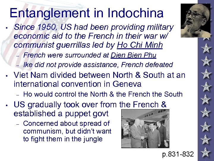 Entanglement in Indochina • Since 1950, US had been providing military economic aid to
