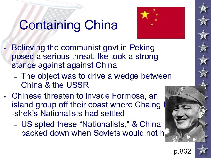 Containing China • • Believing the communist govt in Peking posed a serious threat,