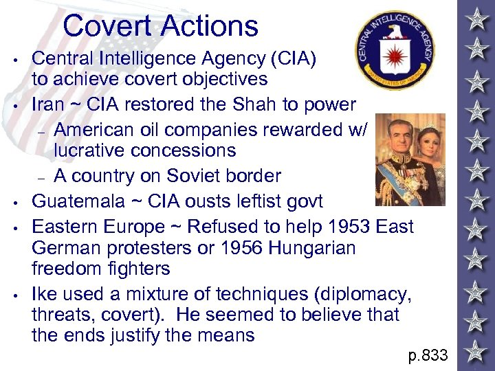 Covert Actions • • • Central Intelligence Agency (CIA) used to achieve covert objectives