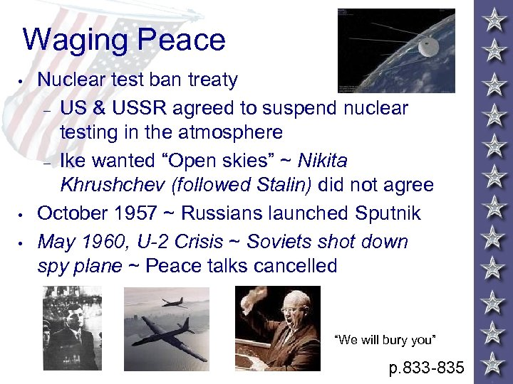Waging Peace • • • Nuclear test ban treaty – US & USSR agreed