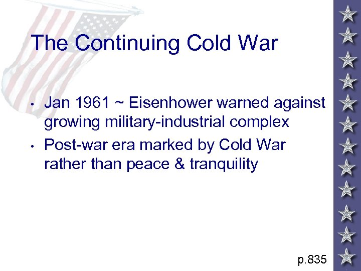 The Continuing Cold War • • Jan 1961 ~ Eisenhower warned against growing military-industrial
