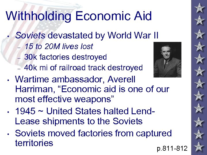 Withholding Economic Aid • Soviets devastated by World War II – – – •