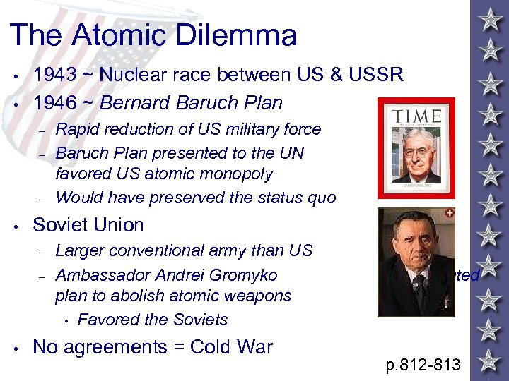 The Atomic Dilemma • • 1943 ~ Nuclear race between US & USSR 1946