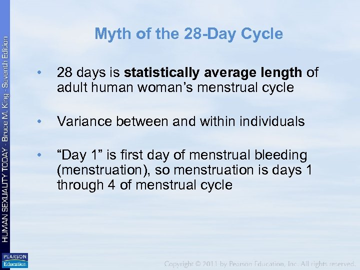 Myth of the 28 -Day Cycle • 28 days is statistically average length of