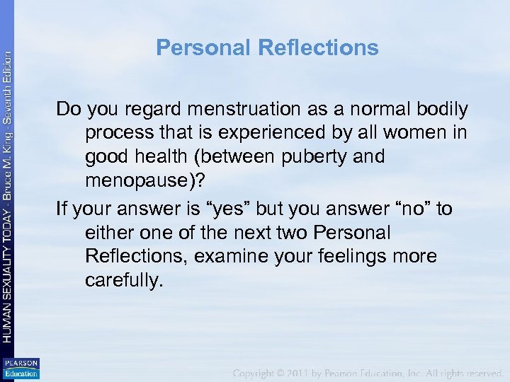 Personal Reflections Do you regard menstruation as a normal bodily process that is experienced