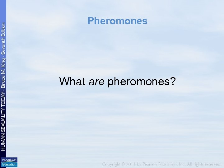 Pheromones What are pheromones?