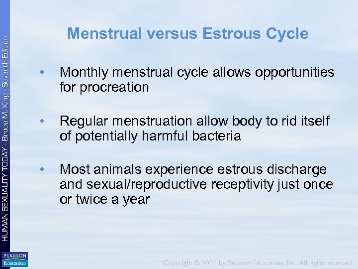Menstrual versus Estrous Cycle • Monthly menstrual cycle allows opportunities for procreation • Regular
