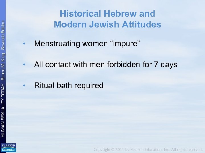 "Historical Hebrew and Modern Jewish Attitudes • Menstruating women ""impure"" • All contact with"