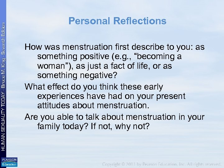 Personal Reflections How was menstruation first describe to you: as something positive (e. g.