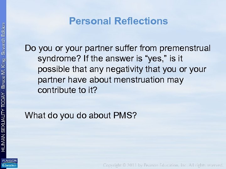 Personal Reflections Do you or your partner suffer from premenstrual syndrome? If the answer
