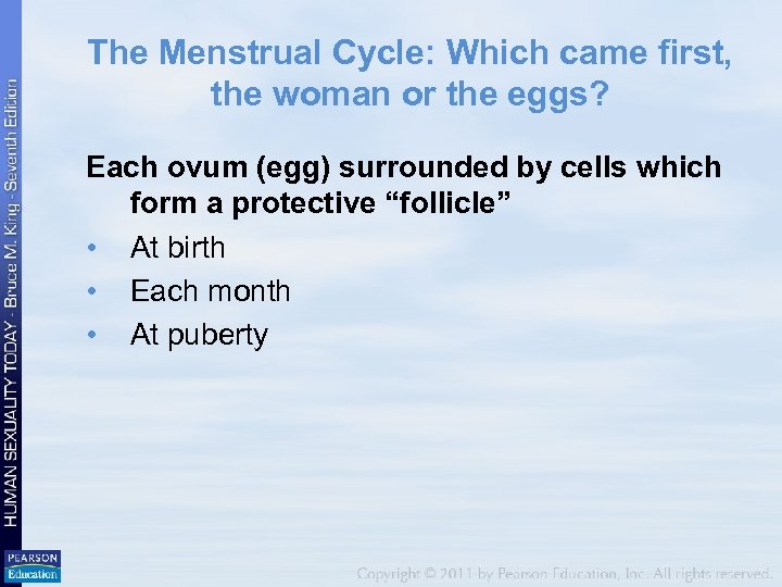The Menstrual Cycle: Which came first, the woman or the eggs? Each ovum (egg)