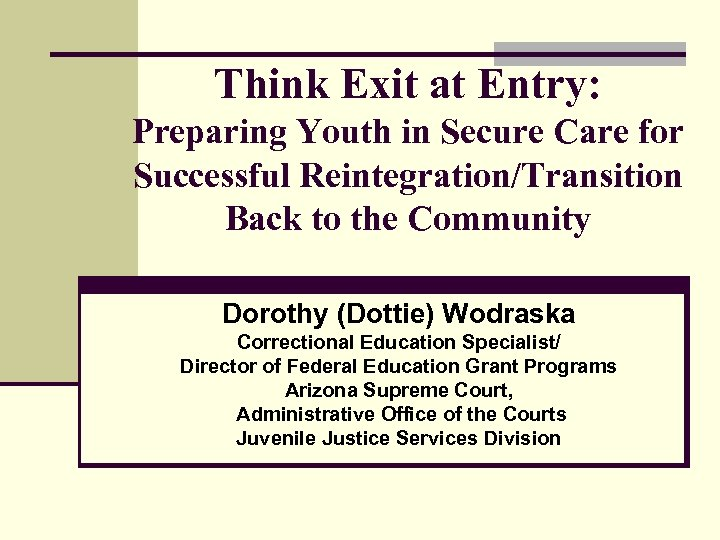 Think Exit at Entry: Preparing Youth in Secure Care for Successful Reintegration/Transition Back to