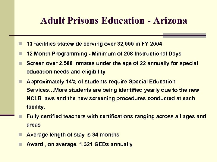 Adult Prisons Education - Arizona n 13 facilities statewide serving over 32, 000 in