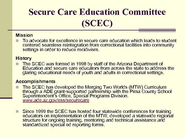 Secure Care Education Committee (SCEC) Mission n To advocate for excellence in secure care