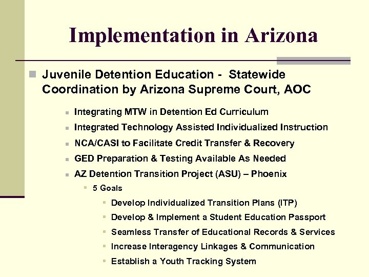 Implementation in Arizona n Juvenile Detention Education - Statewide Coordination by Arizona Supreme Court,