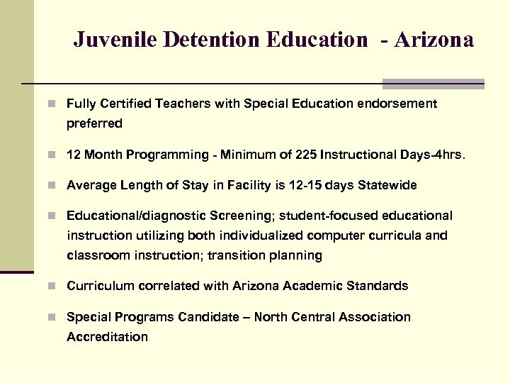 Juvenile Detention Education - Arizona n Fully Certified Teachers with Special Education endorsement preferred