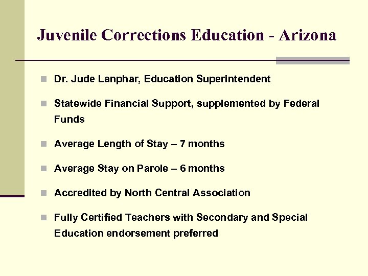 Juvenile Corrections Education - Arizona n Dr. Jude Lanphar, Education Superintendent n Statewide Financial