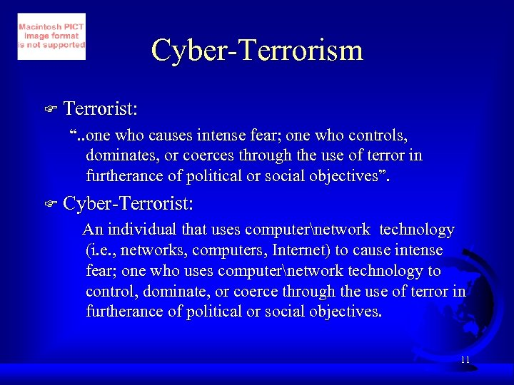 "Cyber-Terrorism F Terrorist: "". . one who causes intense fear; one who controls, dominates,"