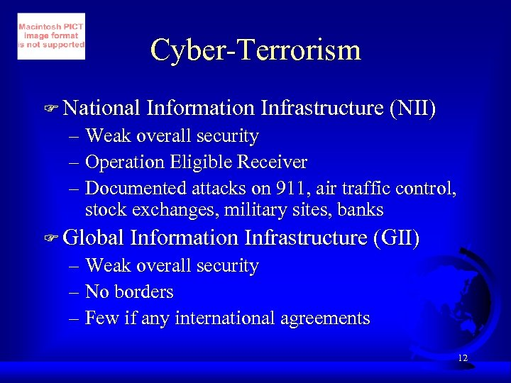 Cyber-Terrorism F National Information Infrastructure (NII) – Weak overall security – Operation Eligible Receiver