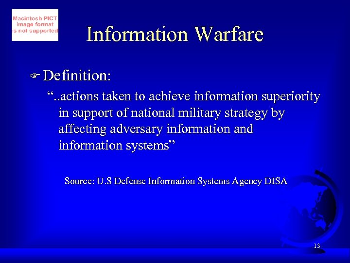 "Information Warfare F Definition: "". . actions taken to achieve information superiority in support"