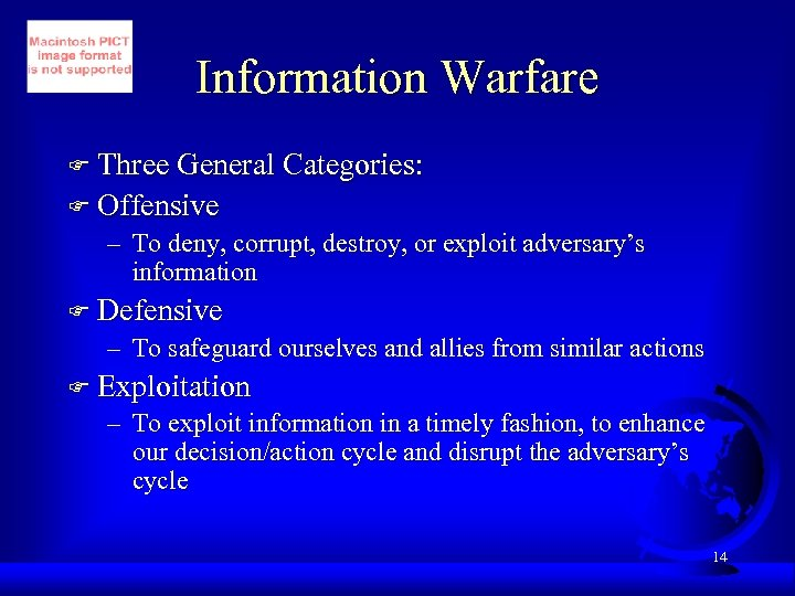 Information Warfare F Three General Categories: F Offensive – To deny, corrupt, destroy, or