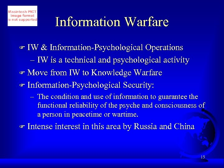 Information Warfare F IW & Information-Psychological Operations – IW is a technical and psychological