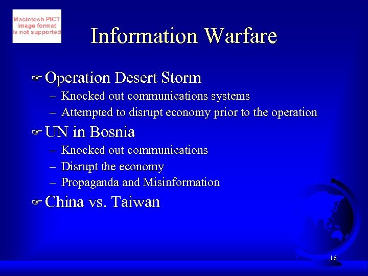 Information Warfare F Operation Desert Storm – Knocked out communications systems – Attempted to