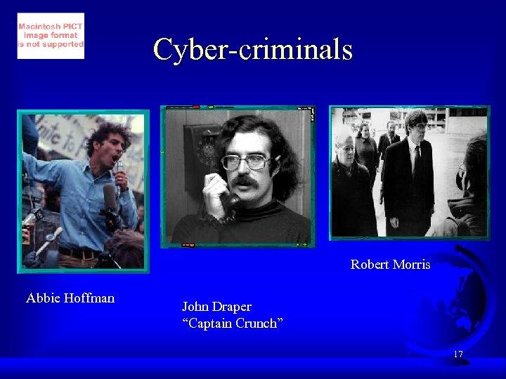 """Cyber-criminals Robert Morris Abbie Hoffman John Draper """"Captain Crunch"""" 17"""