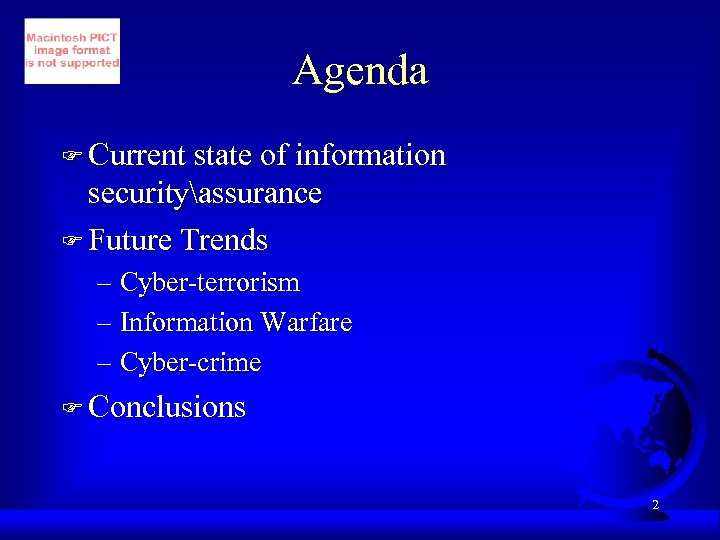 Agenda F Current state of information securityassurance F Future Trends – Cyber-terrorism – Information