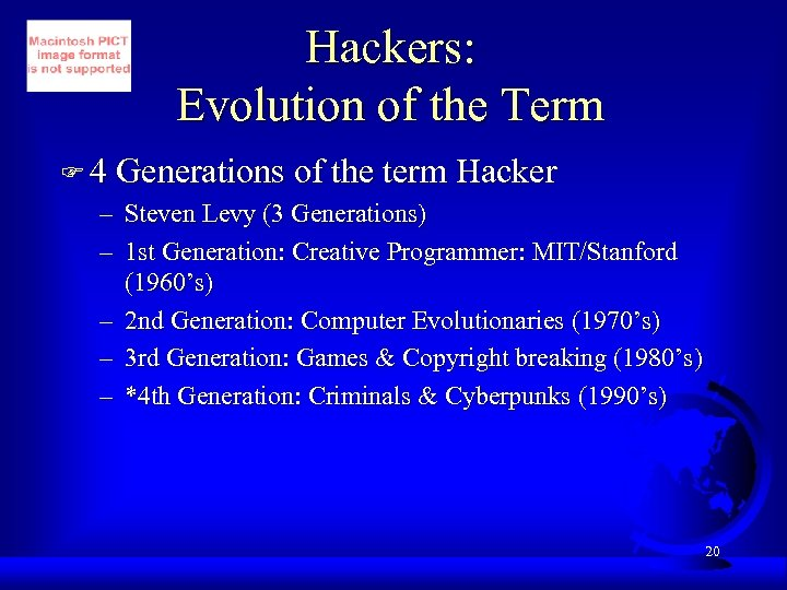 Hackers: Evolution of the Term F 4 Generations of the term Hacker – Steven