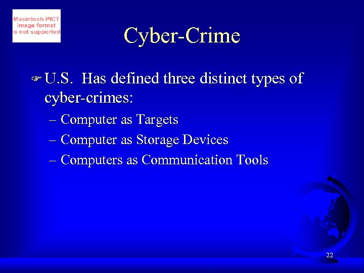 Cyber-Crime F U. S. Has defined three distinct types of cyber-crimes: – Computer as
