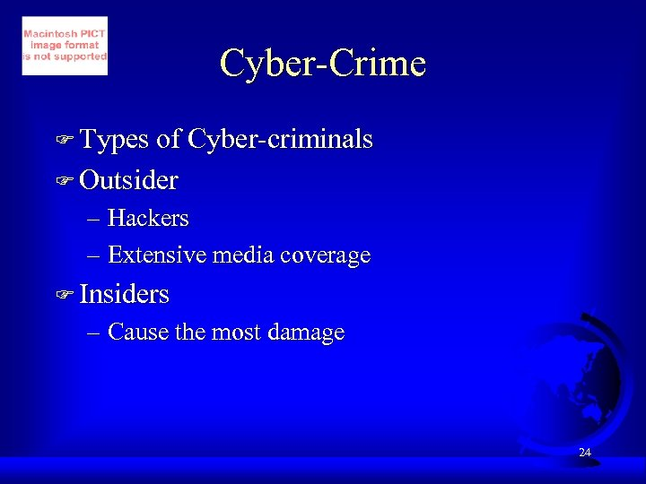 Cyber-Crime F Types of Cyber-criminals F Outsider – Hackers – Extensive media coverage F