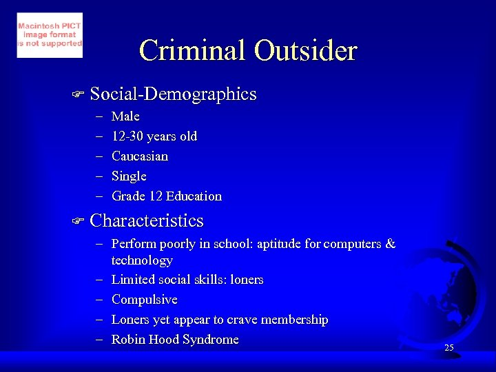 Criminal Outsider F Social-Demographics – Male – 12 -30 years old – Caucasian –