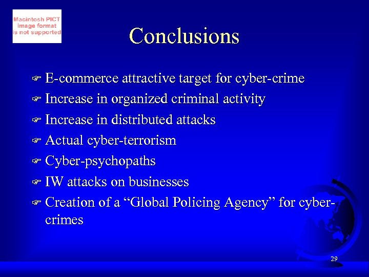 Conclusions F E-commerce attractive target for cyber-crime F Increase in organized criminal activity F