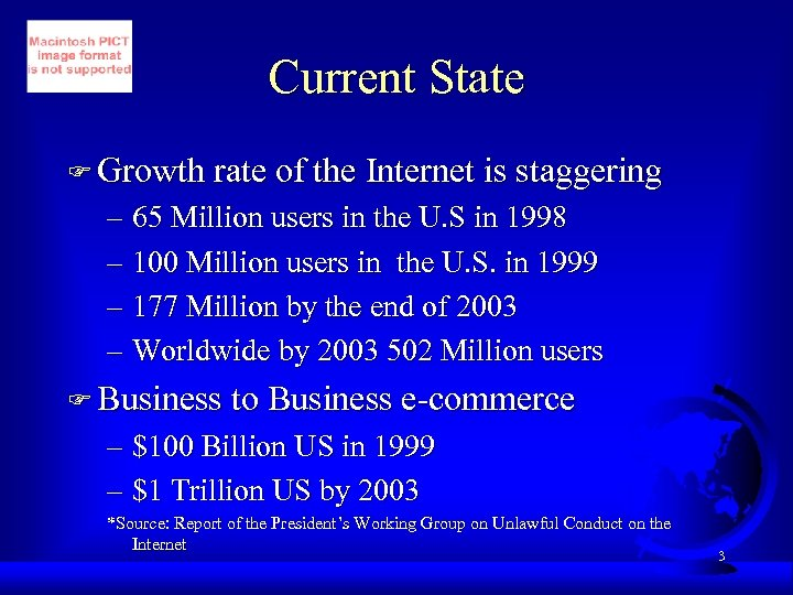 Current State F Growth rate of the Internet is staggering – 65 Million users