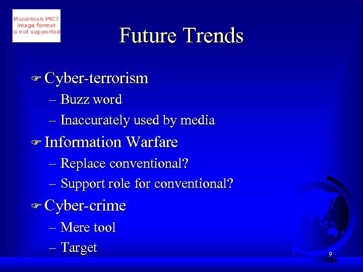 Future Trends F Cyber-terrorism – Buzz word – Inaccurately used by media F Information