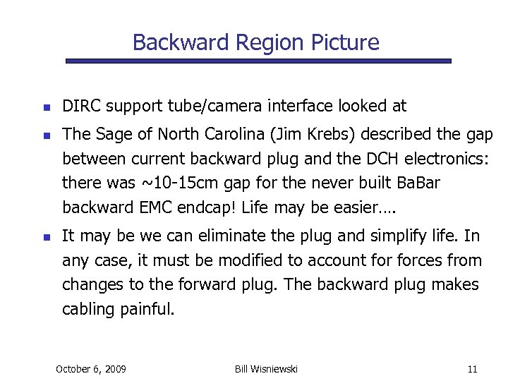 Backward Region Picture n n n DIRC support tube/camera interface looked at The Sage