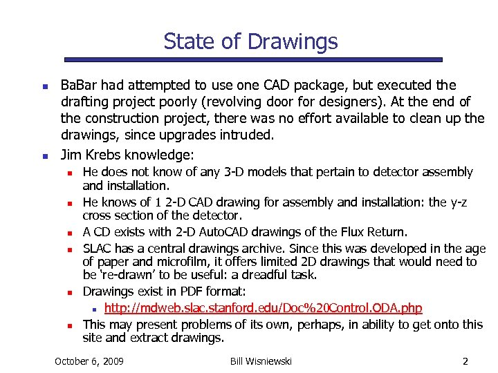 State of Drawings n n Ba. Bar had attempted to use one CAD package,