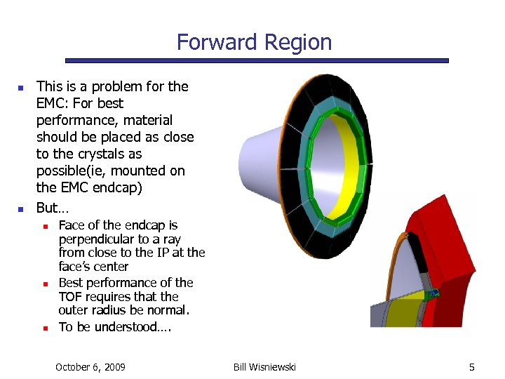 Forward Region n n This is a problem for the EMC: For best performance,