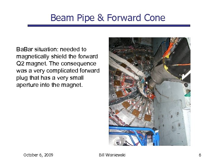 Beam Pipe & Forward Cone Ba. Bar situation: needed to magnetically shield the forward