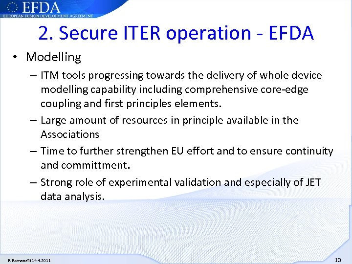 2. Secure ITER operation - EFDA • Modelling – ITM tools progressing towards the