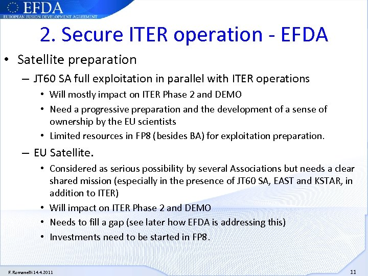 2. Secure ITER operation - EFDA • Satellite preparation – JT 60 SA full