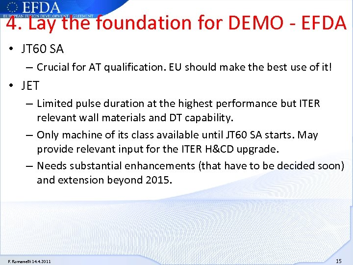 4. Lay the foundation for DEMO - EFDA • JT 60 SA – Crucial