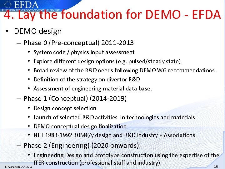 4. Lay the foundation for DEMO - EFDA • DEMO design – Phase 0