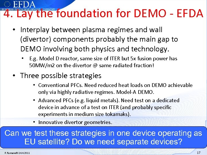 4. Lay the foundation for DEMO - EFDA • Interplay between plasma regimes and