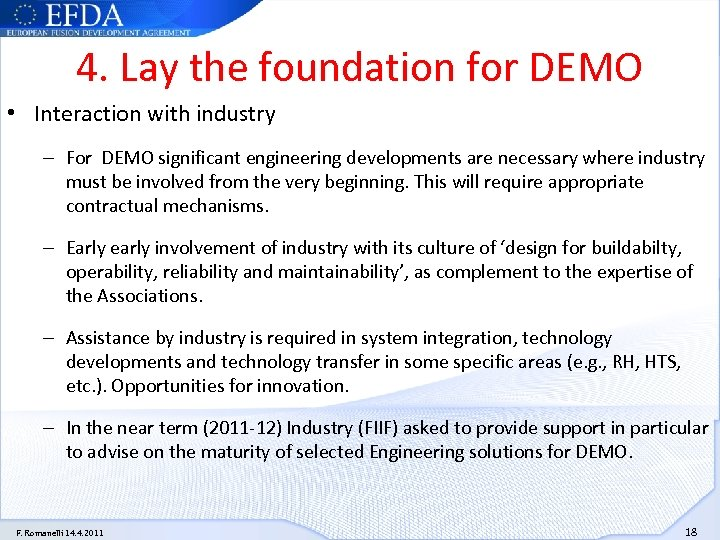 4. Lay the foundation for DEMO • Interaction with industry – For DEMO significant