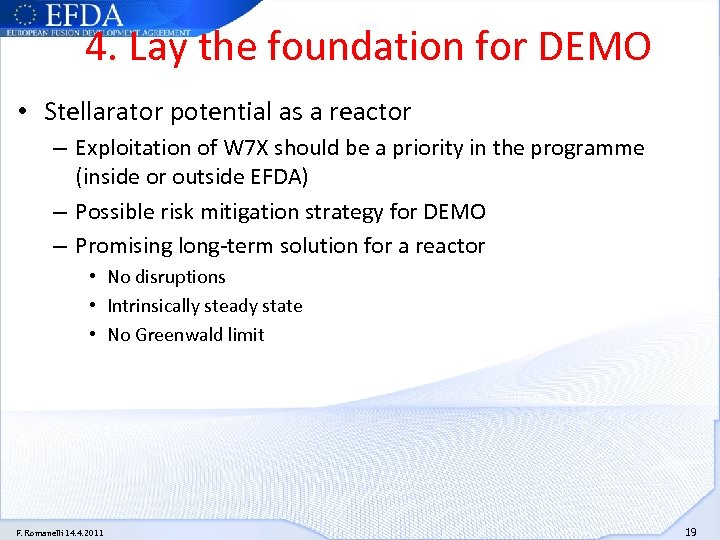 4. Lay the foundation for DEMO • Stellarator potential as a reactor – Exploitation