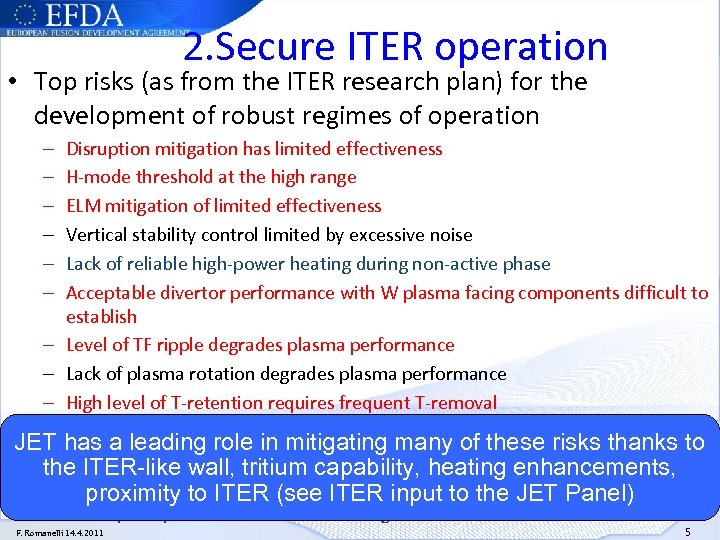 2. Secure ITER operation • Top risks (as from the ITER research plan) for