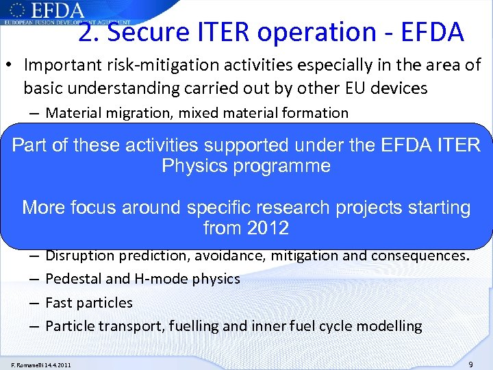 2. Secure ITER operation - EFDA • Important risk-mitigation activities especially in the area