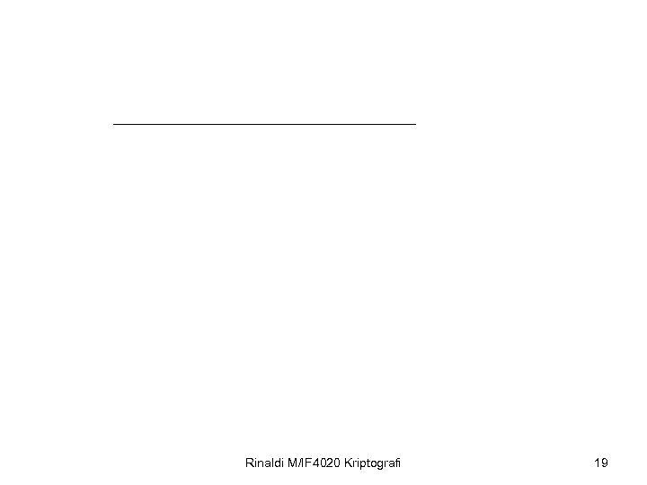 Rinaldi M/IF 4020 Kriptografi 19